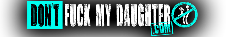 Don't Fuck My Daughter
